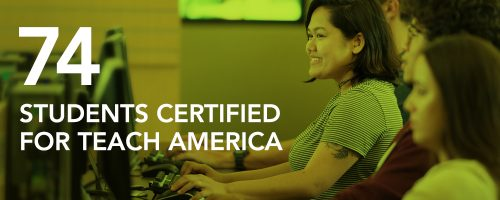 74 students certified for Teach for America