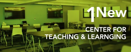 1 new Center for Teaching and Learning