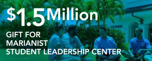 $1.5 Million gift for Marianist Student Leadership Center